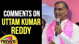 Harish Rao Comments On Uttam Kumar Reddy at Telangana Bhavan | TRS Latest News | Mango News - MANGONEWS