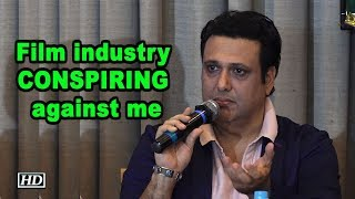 Film industry people CONSPIRING against me: Govinda - IANSINDIA