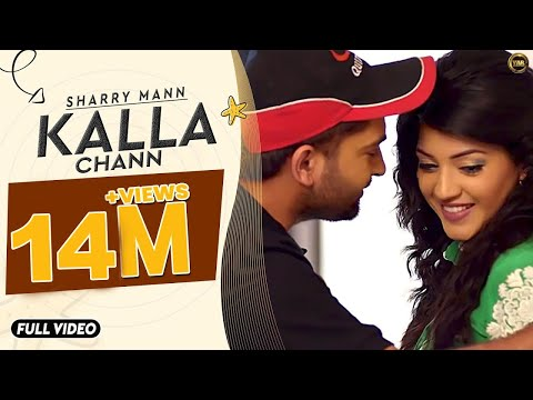 Kalla Chann | Sharry Mann | Full Official Video | YAR | Blockbuster Song 2014