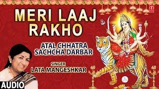 देवी भजन मेरी लाज राखो LATA MANGESHKAR, Meri Laaj Rakho,Full Audio Song, Atal Chhatra Sachcha Darbar - TSERIESBHAKTI