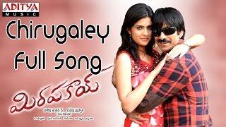 Chirugaley Full Song    Mirapakay Movie    Ravi Teja, Richa Gangopadyaya,Deeksha Seth - ADITYAMUSIC