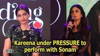 Kareena under PRESSURE to perform with Sonam - IANSINDIA
