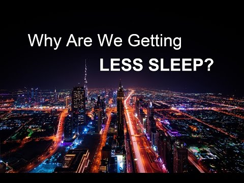 Why Are We Getting Less Sleep?