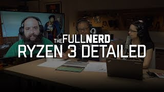 AMD Ryzen 3 detailed, but how much will it cost? | The Full Nerd Ep 26 (2 of 4) - PCWORLDVIDEOS