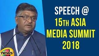 Ravi Shankar Prasad Speech | 15th Asia Media Summit 2018 | Mango News - MANGONEWS