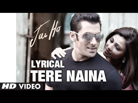 Tere Naina Full Song with Lyrics | Jai Ho | Salman Khan, Tabu | Releasing: 24 Jan 2014