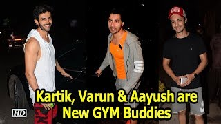 Varun, Kartik & Aayush are New GYM Buddies in Bollywood - BOLLYWOODCOUNTRY