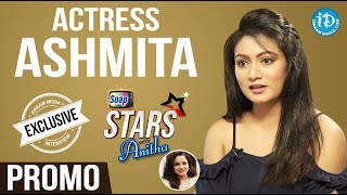 Actress Ashmita Exclusive Interview - Promo || Soap Stars With Anita - IDREAMMOVIES