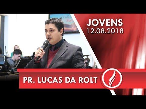 Culto de jovens - Pr. Lucas da Rolt - 12 08 2018