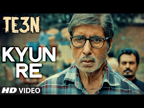 KYUN RE Video Song | TE3N | Amitabh Bachchan, Nawazuddin Siddiqui, Vidya Balan