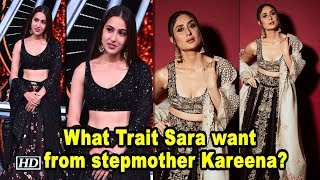 What Trait Sara want to adapt from stepmother Kareena? - IANSLIVE