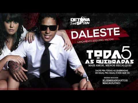 MC Daleste - Todas As Quebradas 5 ( DJ Wilton ) Lançamento 2013