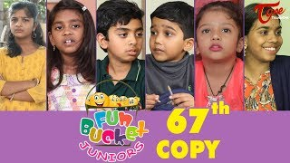 Fun Bucket JUNIORS | Episode 67 | Kids Funny Videos | Comedy Web Series | By Sai Teja - TeluguOne - TELUGUONE