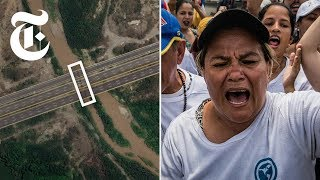 How a Venezuelan Border Bridge Became a Geopolitical Flashpoint | NYT News - THENEWYORKTIMES