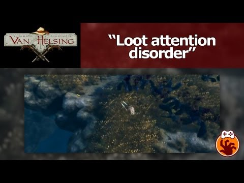 The Incredible Adventures of Van Helsing - Loot attention disorder