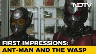 First Impressions Of 'Ant-Man And The Wasp' - NDTV