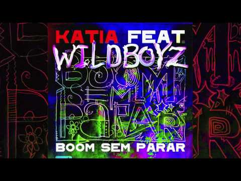 Katia feat Wildboyz - Boom Sem Parar [Official Preview]