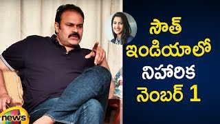 Nagababu says Niharika is a TRENDSETTER in South India | Naga Babu Latest Interview | Mango News - MANGONEWS