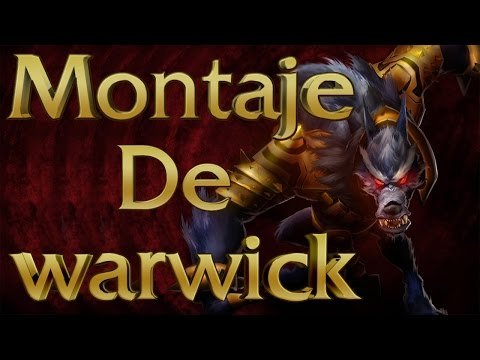 league of legends - Montaje #2 - Warwick