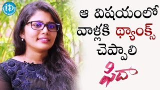 I'm So Glad That Everyone Is Crying For Me - Sharanya Pradeep    #Fidaa     Talking Movies - IDREAMMOVIES