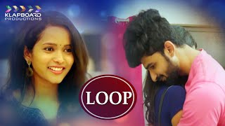 Loop |  Latest Telugu Short Film 2019 | Directed by Anvesh Reddy | Klapboard Productions - YOUTUBE