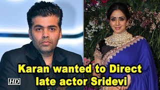 "Karan Johar gets Nostalgic says ""I wanted to Direct late actor Sridevi"" - IANSLIVE"