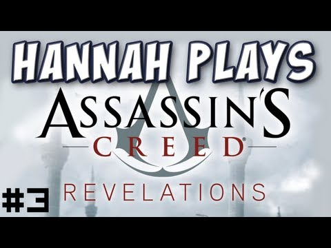 Hannah Plays! - Assassin's Creed Revelations 3 - The Wounded Eagle