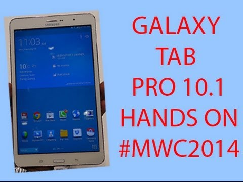#MWC2014 Galaxy Tab Pro 10.1 Hands On