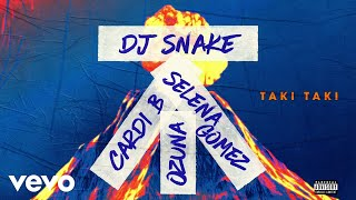 DJ Snake Feat. Selena Gomez, Ozuna & Cardi B - Taki Taki ( 2018 )