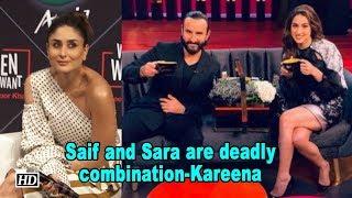 Saif and Sara are deadly combination says Kareena - BOLLYWOODCOUNTRY