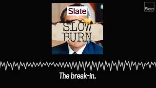 SLOW BURN: a New Podcast About Watergate - Trailer - SLATESTER