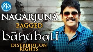 Baahubali Distribution Rights Bagged By Nagarjuna