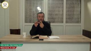002 Bakara Suresi II. Kur 037. Ayetin Tefsiri (Yasin Karataş Hoca)
