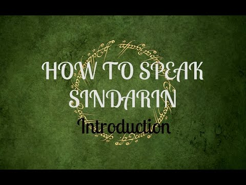 How to speak Sindarin - An Introduction.