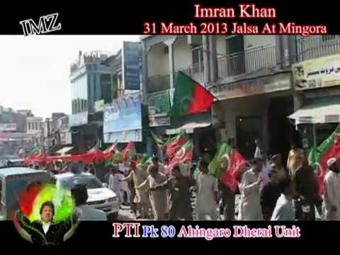 Ahingaro Dherai PTI Unit Imran Khan  Swat Jalsa At mingora  31 march 2013........