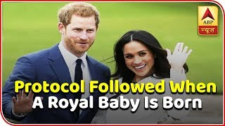Protocol Followed When A Royal Baby Is Born - ABPNEWSTV