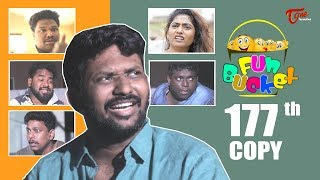 Fun Bucket | 177th Episode | Funny Videos | Telugu Comedy Web Series | Harsha Annavarapu | TeluguOne - TELUGUONE