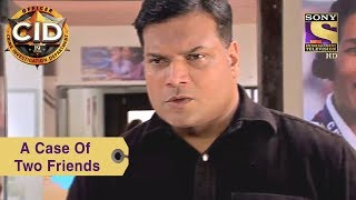 Your Favorite Character | A Case Of Two Friends | CID - SETINDIA