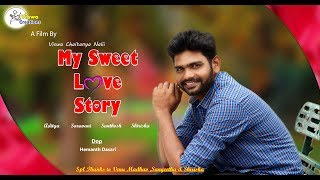 My Sweet Love Story - Short Film ||  Directed by Viswa Chaitanya Nalli - YOUTUBE