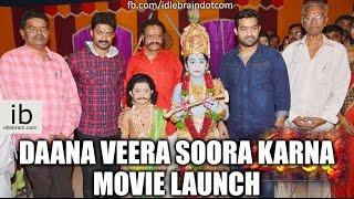 Daana Veera Soora Karna movie launch - idlebrain.com - IDLEBRAINLIVE