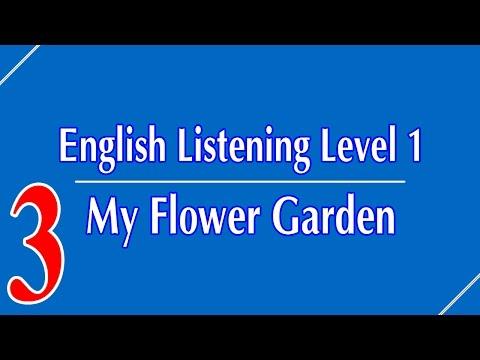 English Listening Level 1 - Lesson 3 - My Flower Garden