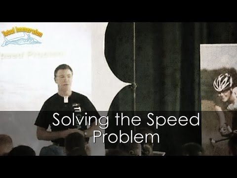 TI Swimming Faster Presentation Part 1 - Solving the Speed Problem: Why it makes us crazy
