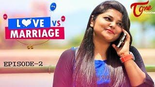 Love vs Marriage | Telugu Comedy Web Series | Episode 2 | Haswanth Modem | #TeluguWebseries - TELUGUONE