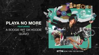 PnB Rock Feat. A Boogie Wit Da Hoodie & Quavo - Playa No More ( 2016 )