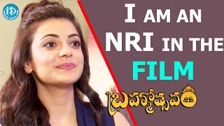 I Am An NRI In The Film - Kajal Aggarwal || #Brahmotsavam Movie || Talking Movies With iDream - IDREAMMOVIES