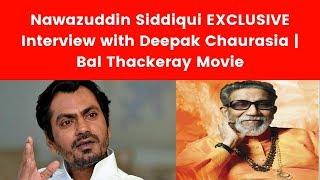 Nawazuddin Siddiqui EXCLUSIVE Interview with Deepak Chaurasia | Bal Thackeray Movie - ITVNEWSINDIA