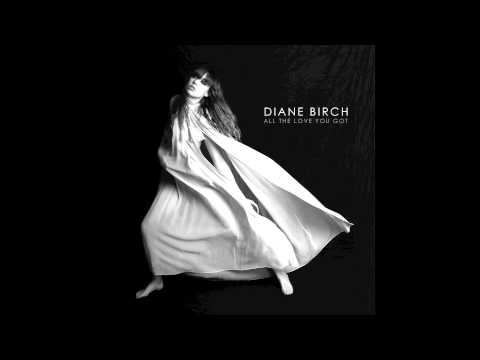 Diane Birch - All The Love You Got