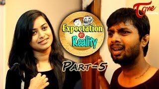 Expectation Vs Reality    Episode #5    Telugu Comedy Web Series    Ravi Ganjam    #TeluguWebSeries - TELUGUONE