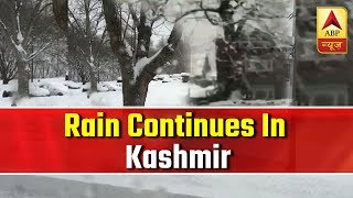 Kashmir receives fresh spell of rain and snowfall - ABPNEWSTV
