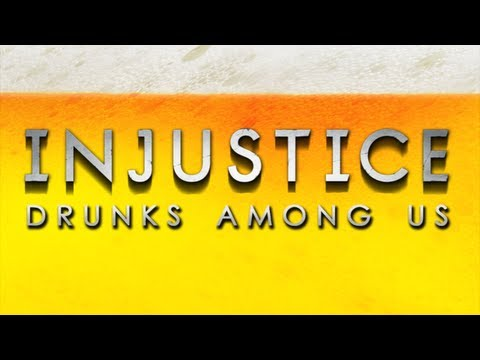 INJUSTICE: Drunks Among Us - Drinking Games for Gamers